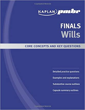 Kaplan PMBR FINALS: Wills: Core Concepts and Key Questions written by Kaplan PMBR