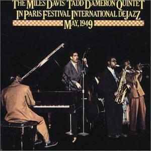 Miles Davis-Tadd Dameron Quintet* Miles Davis / Tadd Dameron Quintet, The - In Paris Festival International De Jazz - May 1949