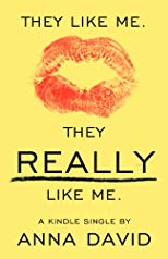 They Like Me. They Really Like Me. (Kindle Single)