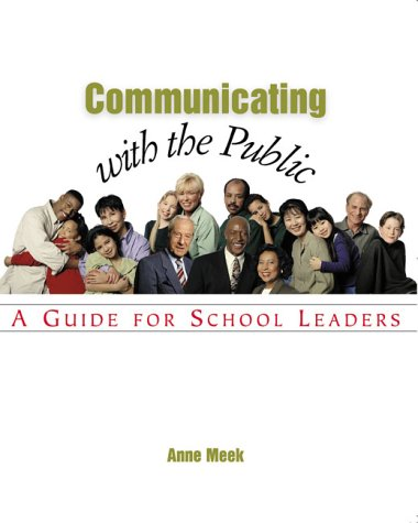 Communicating with the Public: A Guide for School Leaders, Anne Meek