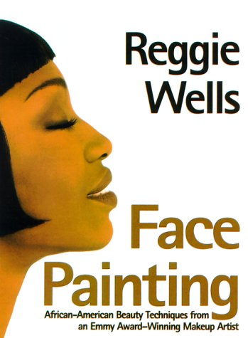 Face Painting: African American Beauty Techniques from an Emmy Award-Winning Makeup Artist
