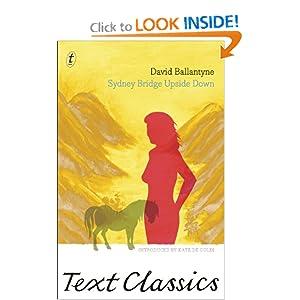 Sydney Bridge Upside Down (Text Classics) David Ballantyne and Kate De Goldi