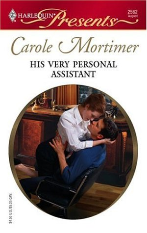 His Very Personal Assistant (Harlequin Presents), CAROLE MORTIMER
