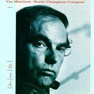 Van Morrison - Poetic Champions Compose - Zortam Music