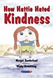 How Hattie Hated Kindness (Helping Children with Feelings)