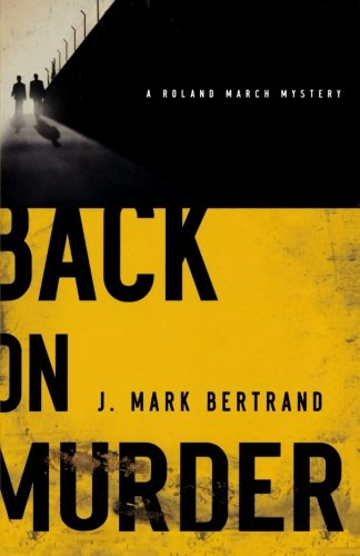Image of Back on Murder (A Roland March Mystery)