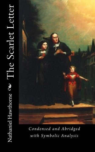The Scarlet Letter: Condensed and Abridged with Symbolic Analysis