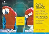 OVAL TRACK AND OTHER PERMUTATION PUZZLES AND JUST ENOUGH GROUP THEORY TO SOLVE THEM