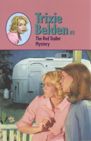 The Red Trailer Mystery (Trixie Belden #2)