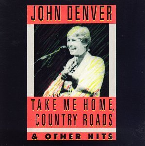 John Denver - Take Me Home, Country Roads and Other Hits - Zortam Music