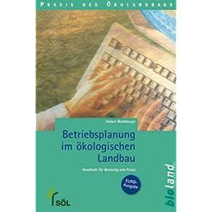 Betriebsplanung im ökologischen Landbau: Handbuch für Beratung und Praxis