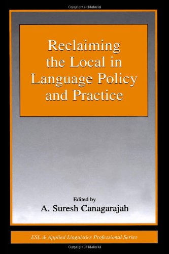 Reclaiming the Local in Language Policy and Practice (ESL...