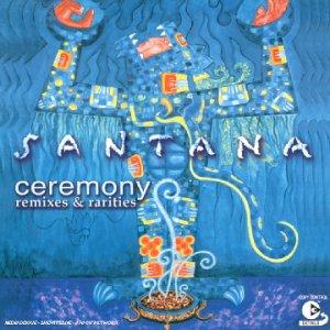 Santana - Ceremony - Remixes And Rarities - Copy control - Copy control - Zortam Music