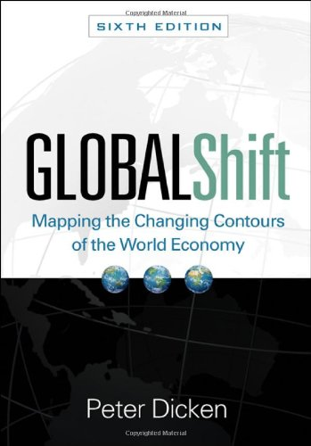 Global Shift, Sixth Edition: Mapping the Changing Contours of the World Economy