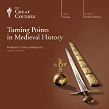 Turning Points in Medieval History Lecture by  The Great Courses Narrated by Professor Dorsey Armstrong