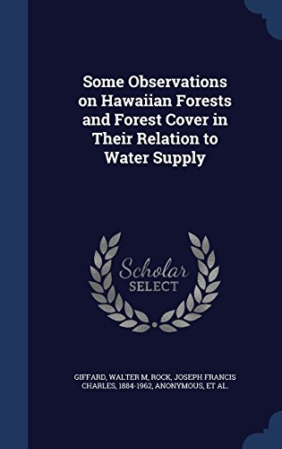 Some Observations on Hawaiian Forests and Forest Cover in Their Relation to Water Supply