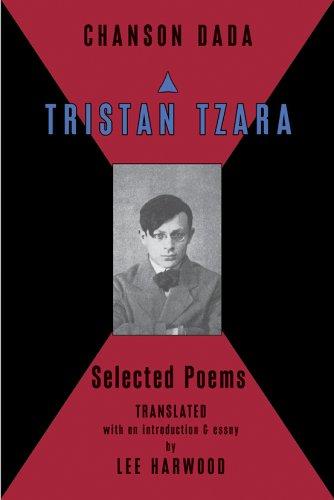Chanson Dada: Tristan Tzara Selected Poems PDF
