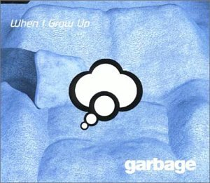 Garbage - When I Grow Up (CD Maxi-Single CD2) UK - Zortam Music