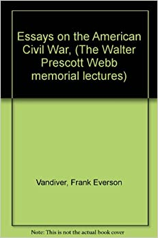 essays on the american civil war View and download american civil war essays examples also discover topics, titles, outlines, thesis statements, and conclusions for your american civil war essay.