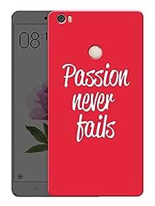 "Passion Never Fails MinimalPrinted Designer Mobile Back Cover For ""Xiaomi Redmi Max"" (3D, Matte, Premium Quality Snap On Case)"