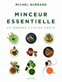 Minceur essentielle, la grande cuisine sant