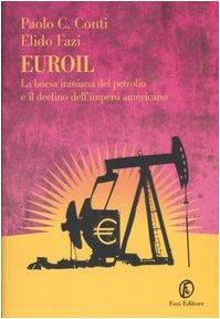Euroil. La borsa iraniana del petrolio e il declino dell'impero americano (Le terre)