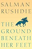 The Ground Beneath Her Feet: A Novel (0805053085) by Rushdie, Salman
