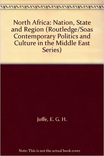 North Africa: Nation, State and Region (Routledge/Soas Contemporary Politics and Culture in the Middle East Series)