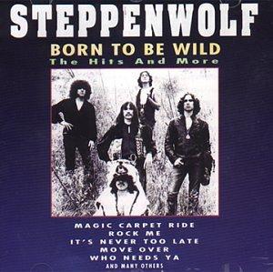Steppenwolf - Born to Be Wild & the Hits - Zortam Music