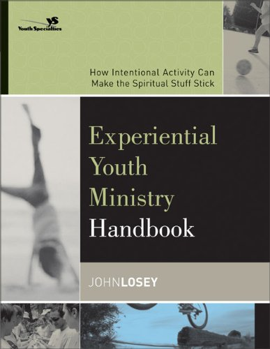 Experiential Youth Ministry Handbook How Intentional Activity Can Make the Spiritual Stuff Stick Youth Specialties310255325 : image