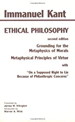 Ethical Philosophy: Grounding for the Metaphysics of Morals & Metaphysical Principles of Virtue