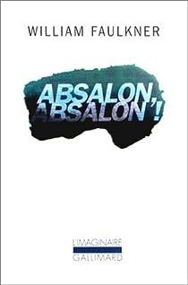 Absalon, Absalon! par Faulkner