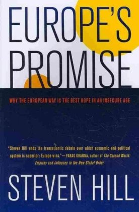Europe's Promise: Why the European Way Is the Best Hope...