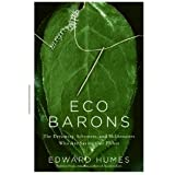 Eco Barons: The Dreamers, Schemers, and Millionaires Who Are Saving Our Planet (Hardcover)