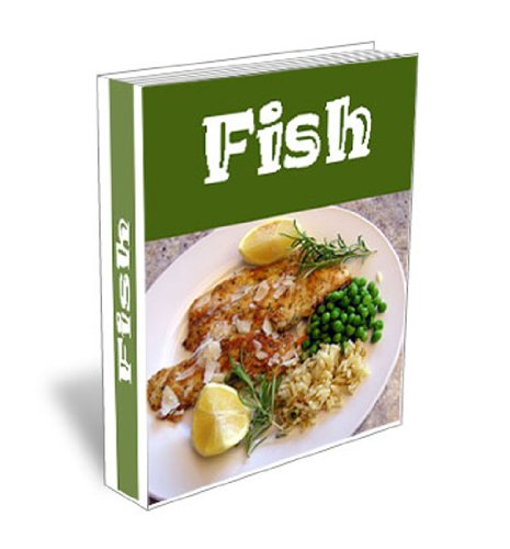 Simple Delicious Fish Recipes. Cookbook with Oven Baked, Grilled, BBQ, Smoked, Steamed Recipes