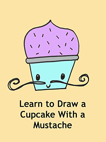 Learn to Draw a Cupcake With a Mustache