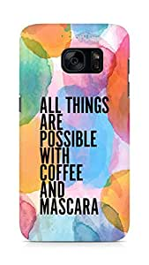 AMEZ all things are possible with coffee and mascara Back Cover For Samsung Galaxy S7