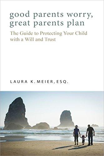 Good Parents Worry, Great Parents Plan by Laura K. Meier ebook deal