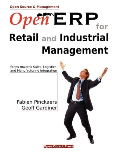 Open ERP for Retail and Industrial Management: Fabien Pinckaers, Geoff Gardiner: 9782960087604: Amazon.com: Books