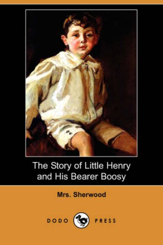 The Story of Little Henry and His Bearer Boosy