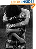 Learn To Hate Me