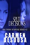 Split Decisions (Southern Suspense Series Book 2)