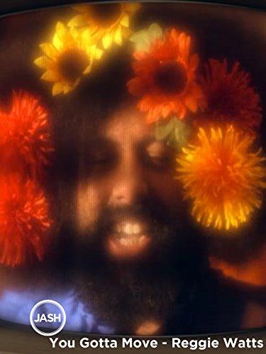 You Gotta Move - Reggie Watts