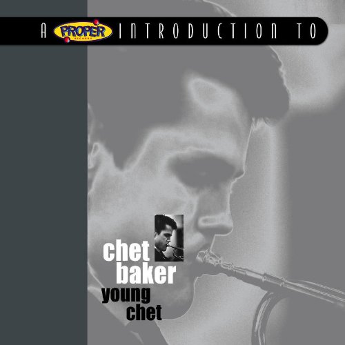 Proper Introduction to Chet Baker Young Chet