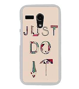 Just Do It 2D Hard Polycarbonate Designer Back Case Cover for Moto G Turbo Edition :: Moto G Turbo (Virat Kohli Edition)