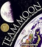 Team Moon: How 400,000 People Landed Apollo 11 on the Moon (Outstanding Science Trade Books for Students K-12)