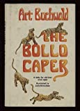 The Bollo caper;: A fable for children of all ages (0385010257) by Buchwald, Art