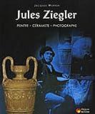 echange, troc Jacques Werren - Jules Ziegler : Peintre, céramiste, photographe