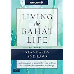 Living the Baha'i Life Talks, Part 5 of 9: Living up to Standards