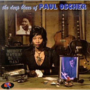 Deep Blues of Paul Oscher